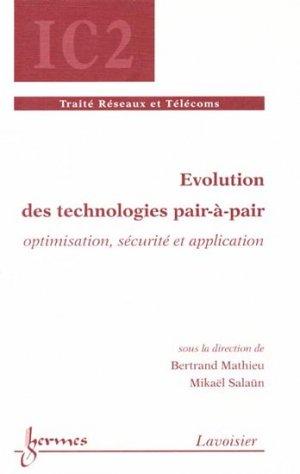 Evolution des technologies pair-à-pair - hermès / lavoisier - 9782746225794 -
