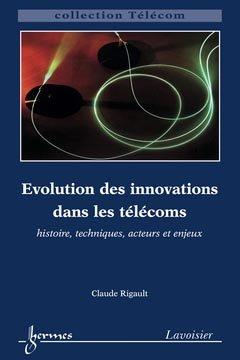Évolution des innovations dans les télécoms - hermès / lavoisier - 9782746231313 -