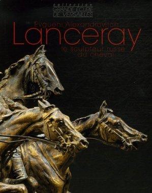 Evgueni Alexandrovitch Lanceray Le sculpteur russe du cheval - favre - 9782828908607 -