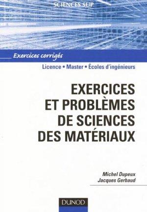 Exercices et problèmes de sciences des matériaux - dunod - 9782100549269 -