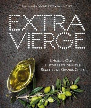 Extra Vierge - 30 variétés d'huile d'olive et 30 recettes de chefs - dunod - 9782100775934 -