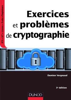Exercices et problèmes de cryptographie - dunod - 9782100784615 -