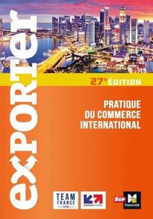Exporter. Pratique du commerce international, 27e édition - Foucher - 9782216158614 -