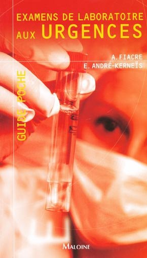 Examens de laboratoire aux urgences - maloine - 9782224029487