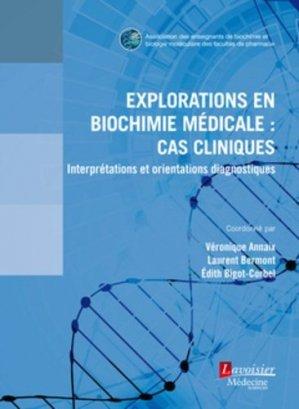 Explorations en biochimie médicale : cas cliniques - lavoisier msp - 9782257207418 -