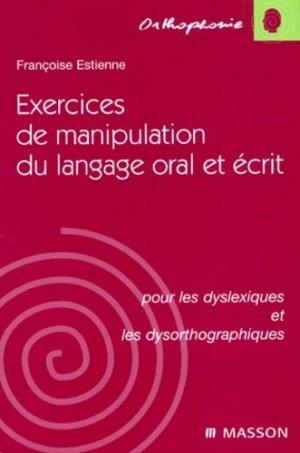 Exercices de manipulation du langage oral et écrit pour les dyslexiques et les dysorthographiques - elsevier / masson - 9782294003547 -