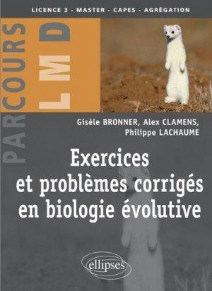 Exercices et problèmes corrigés en biologie évolutive - ellipses - 9782340021433 -