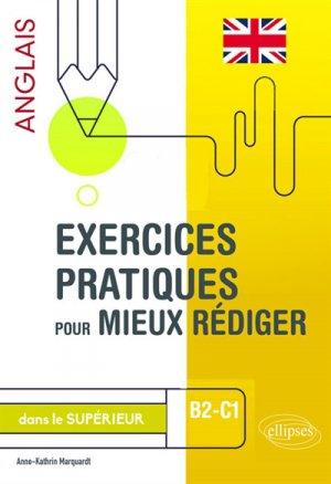 Exercices pratiques pour mieux rédiger en anglais dans le supérieur - ellipses - 9782340033467 -