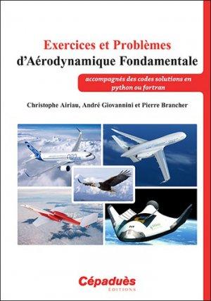Exercices et Problèmes d'Aérodynamique Fondamentale - Cépaduès - 9782364937253