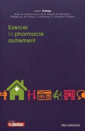 Exercer la pharmacie autrement - le moniteur des pharmacies - 9782375190289 -