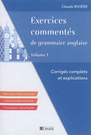 EXERCICES COMMENTES GRAMMAIRE ANGLAISE 1  - OPHRYS - 9782708014954 -