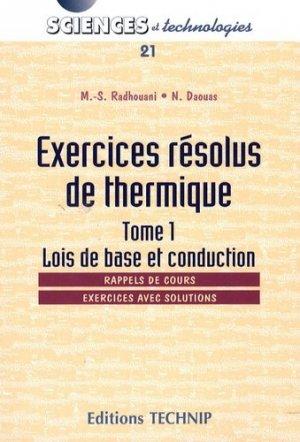Exercices résolus de thermique Tome 1 Lois de base et conduction - technip - 9782710809180 -