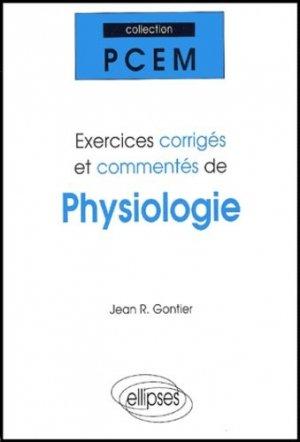 Exercices corrigés et commentés de physiologie - ellipses - 9782729807276 -