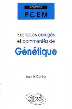 Exercices corrigés et commentés de Génétique - ellipses - 9782729807313 -