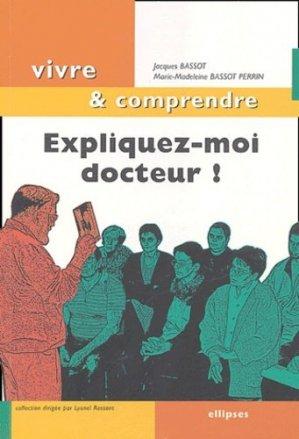 Expliquez-moi docteur ! - ellipses - 9782729819309 -