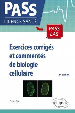 Exercices corrigés et commentés de biologie cellulaire - ellipses - 9782729870379 -