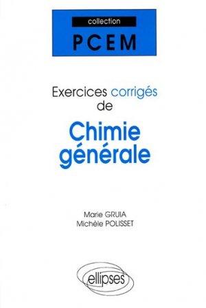 Exercices corrigés de chimie générale - ellipses - 9782729879976 -