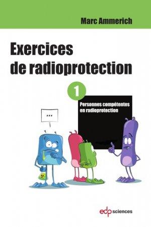 Exercices de radioprotection Tome 1 - edp sciences - 9782759823246 -