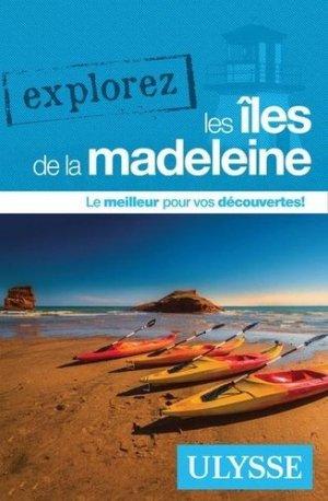 Explorez les îles de la Madeleine - Ulysse - 9782765860068 -
