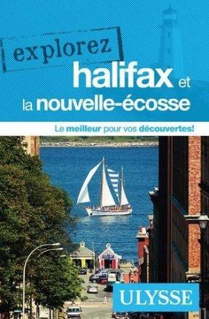 Explorez Halifax et la Nouvelle-Ecosse - Ulysse - 9782765860075 -