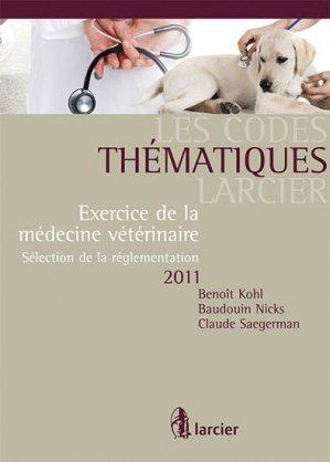 Exercice de la médecine vétérinaire 2011 - larcier - 9782804449100 -