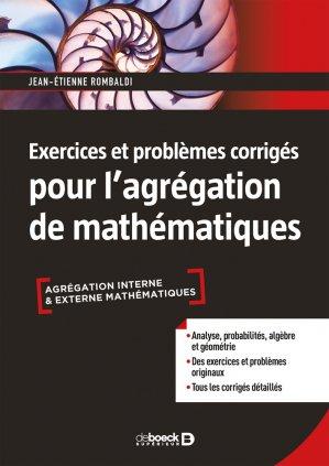 Exercices et problèmes corrigés pour l'agrégation de mathématiques - de boeck superieur - 9782807315624 -