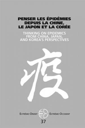 Extrême-Orient Extrême-Occident N° 37 : Penser les épidemies depuis la Chine, le Japon et la Corée - Presses Universitaires Vincennes - 9782842924119 -