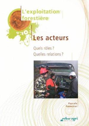 Exploitation forestière -  Les acteurs - educagri / cnpr - 9782844447876 -