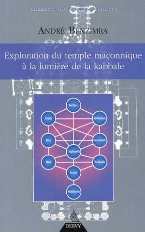 Exploration du temple maçonnique à la lumière de la Kabbale - Dervy - 9782844544940 -