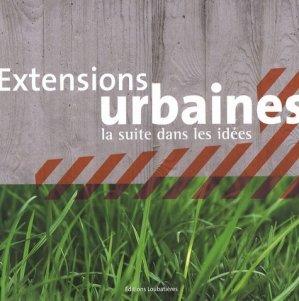 Extensions urbaines. La suite dans les idées - loubatieres nouvelles editions  - 9782862665764 -