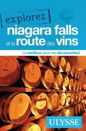 Explorez Niagara Falls et la route des vins - Ulysse - 9782894641408 -