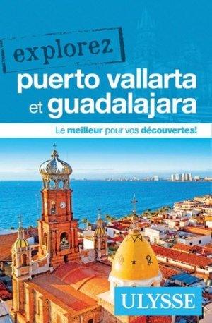 Explorez Puerto Vallarta et Guadalajara - Ulysse - 9782894642214 -