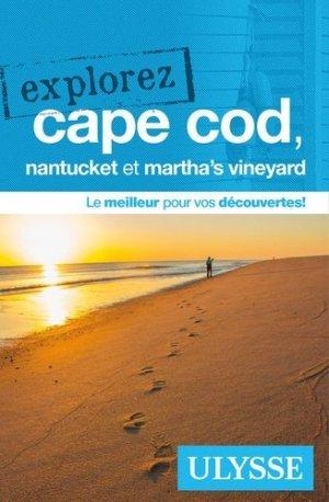 Explorez Cape Cod, Nantucket et Martha's Vineyard - Ulysse - 9782894643600 -