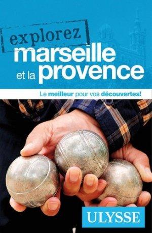 Explorez Marseille et la Provence - Ulysse - 9782894643730 -