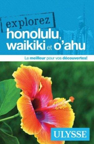 Explorez Honolulu, Waikiki et O'ahu - Ulysse - 9782894644508 -