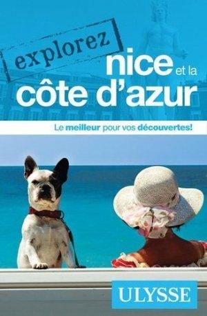 Explorez Nice et la Côte d'Azur - Ulysse - 9782894645079 -