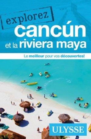 Explorez Cancun et la riviera maya - Ulysse - 9782894648179 -