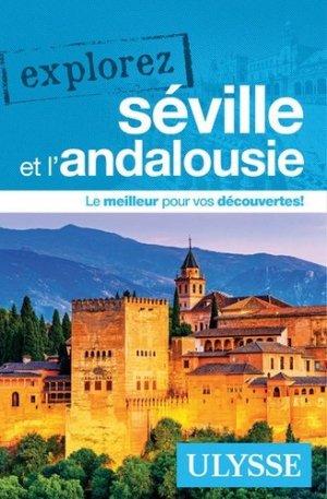 Explorez Séville et l'Andalousie - Ulysse - 9782894648209 -