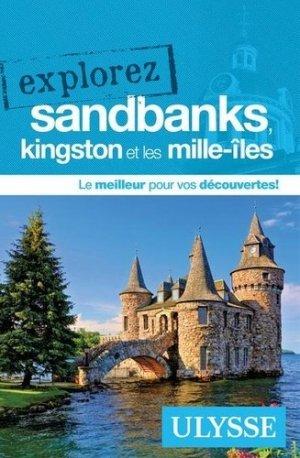 Explorez Sandbanks, Kingston et les Mille-îles - Ulysse - 9782894648292 -