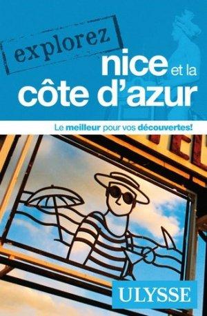 Explorez Nice et la Côte d'Azur - Ulysse - 9782894649503 -