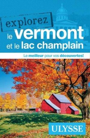 Explorez le Vermont et le lac Champlain - Ulysse - 9782894649725 -