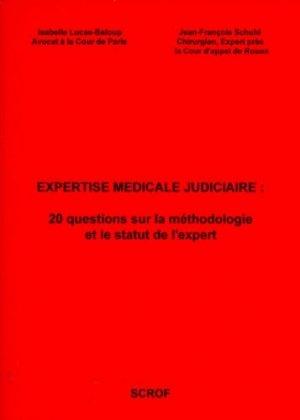 Expertise médicale judiciaire. 20 questions sur la méthodologie et le statut de l'expert - Editions Scrof - 9782909745046 -