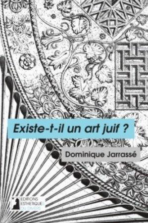Existe-t-il un art juif ? - Editions Esthétiques du divers - 9782953304152 -