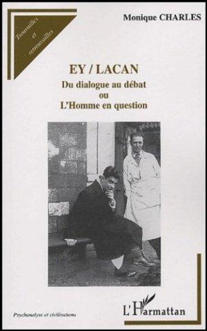 Ey-Lacan. du dialogue au débat ou l'homme en question - l'harmattan - 9782747573368 -