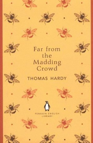FAR FROM THE MADDING CROWD - penguin classics - 9780141198934 -