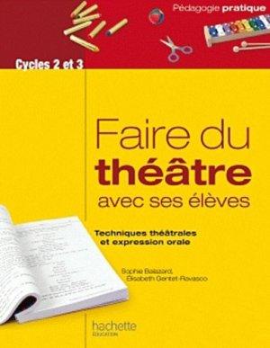 Faire du théâtre avec ses élèves - Hachette Education - 9782011712554 -