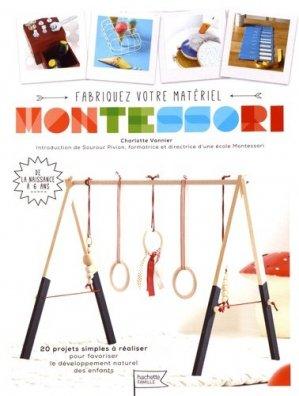 Fabriquez vous-même votre matériel Montessori - hachette  - 9782013967921 -