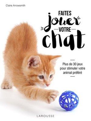 Faites jouer votre chat ! - larousse - 9782035960153 -