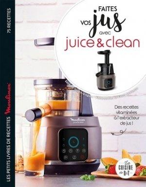 Faites vos jus ! avec Juice & Clean - dessain et tolra - 9782035970060 -