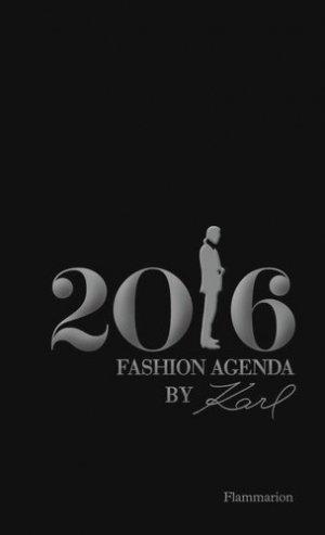 Fashion agenda by Karl : 2016 - Flammarion - 9782080202222 -